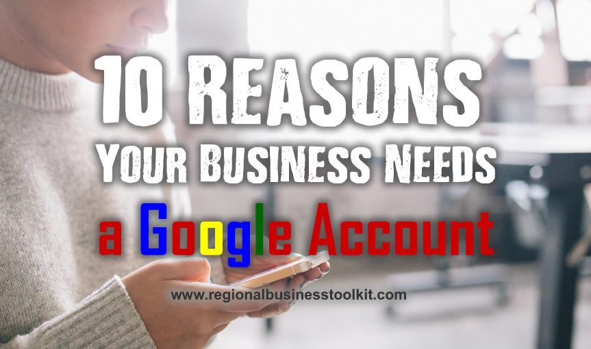 10 Reasons your business needs a google account