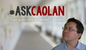 Ask Caolan - Your questions answered weekly