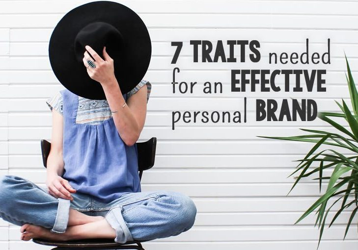7 Traits needed for an effective personal brand